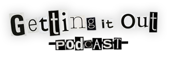 Getting It Out Podcast